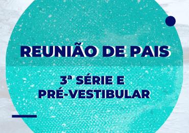 Pais da 3ª série e do Pré-Vestibular: confiram as apresentações da Reunião Geral